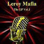 Leroy Mafia The Ep Vol 3