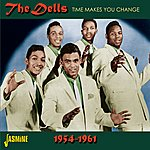 The Dells Time Makes You Change 1954-1961