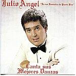 Julio Angel Canta Sus Mejores Danzas
