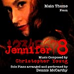 Dennis McCarthy Jennifer 8 - Main Theme For Solo Piano Composed By Christopher Young