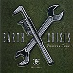 Earth Crisis 1991-2001 (Forever True)