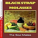 The Soulmates Black Strap Molasses (Johnny Kitchen Presents The Soul Mates) (Remastered)