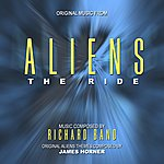 Ric-Hard Aliens: The Ride - Music From The Theme Park Attraction Composed By Richard Band And James Horner