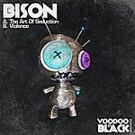 Bison The Art Of Seduction / Violence