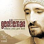 Gentleman When You Get Lost