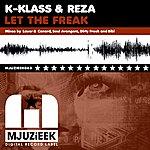 K-Klass Let The Freak (Remixes)