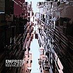 Empress Left In Awe / Nostalgia