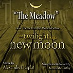 """Dennis McCarthy The Meadow - From """"The Twilight Saga: New Moon Composed By Alexandre Desplat"""