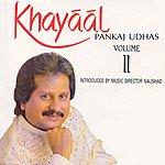 Pankaj Udhas Khayaal Vol. 2 ( Live )