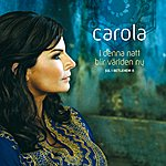 Carola I Denna Natt Blir Världen Ny - Jul I Betlehem II
