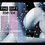 The Gift Am-Fm