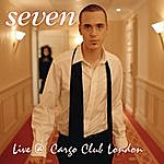 Seven Live At Cargo Club London
