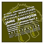Jamie Anderson Abstract Latinism Part 2