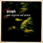 Joseph Per Aspera Ad Astra