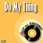 Off The Record Do My Thing - Single