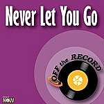 Off The Record Never Let You Go - Single