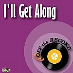 Off The Record I'll Get Along - Single