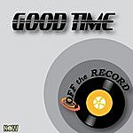 Off The Record Good Time - Single