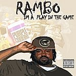 R.A.M.B.O. Im A Play The Game - Single