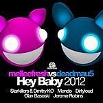 Deadmau5 Hey Baby 2012