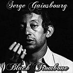 Serge Gainsbourg Black Trombone