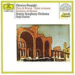 Boston Symphony Orchestra Respighi: Pini Di Roma; Feste Romane; Fontane Di Roma