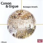I Musici Canon & Gigue - Baroque Jewels