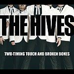 The Hives Two-Timing Touch And Broken Bones (Int'l 2 Track)