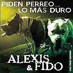 Alexis & Fido Piden Perreo... Lo Más Duro (Deluxe Edition)