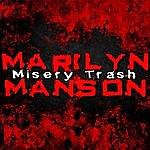 Marilyn Manson Misery Trash