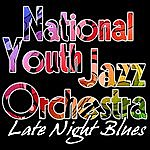 National Youth Jazz Orchestra Late Night Blues