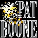 Pat Boone I Almost Lost My Mind