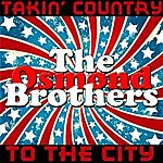 Osmond Brothers Takin' Country To The City