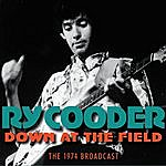 Ry Cooder Down At The Field (Live)