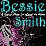 Bessie Smith A Good Man Is Hard To Find
