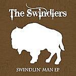 The Swindlers Swindlin' Man Ep