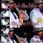 Mark Allen Felton On The Prowl (Re-Release)