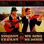 Vincent We Sing We Dance
