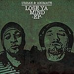 Urban Lose Ya Mind - Ep
