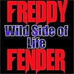 Freddy Fender Wild Side Of Life