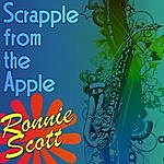 Ronnie Scott Scrapple From The Apple