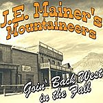 J.E. Mainer's Mountaineers Goin' Back West In The Fall