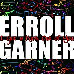 Erroll Garner I Get A Kick Out Of You