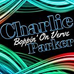 Charlie Parker Boppin' On Verve