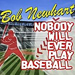 Bob Newhart Nobody Will Ever Play Baseball