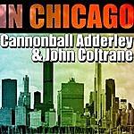 Cannonball Adderley In Chicago
