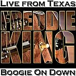 Freddie King Boogie On Down - Live From Texas