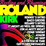 Roland Kirk Quartet Reeling And Rhyming