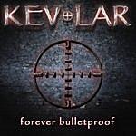 Kevlar Forever Bulletproof