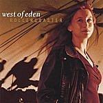 West Of Eden Rollercoaster